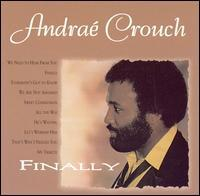 We Need to Hear from You by Andraé Crouch