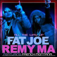 All the Way Up (feat. French Montana & Infared) [Remix]