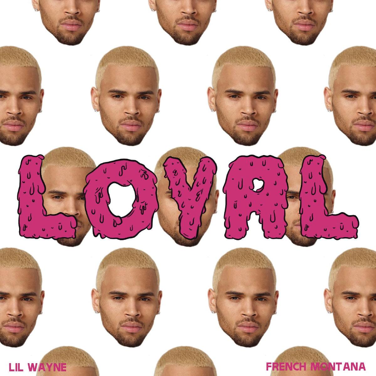 Loyal [East Coast Version] by Chris Brown, Lil Wayne, French Montana