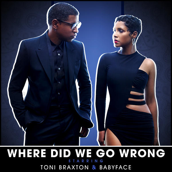 Where Did We Go Wrong? by Babyface, Toni Braxton
