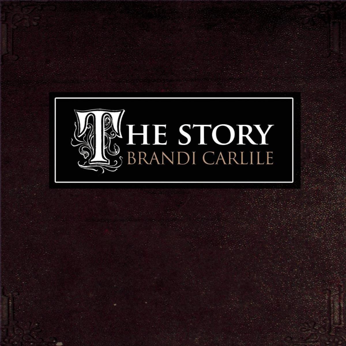 The Story Brandi Carlile: The Story By Brandi Carlile