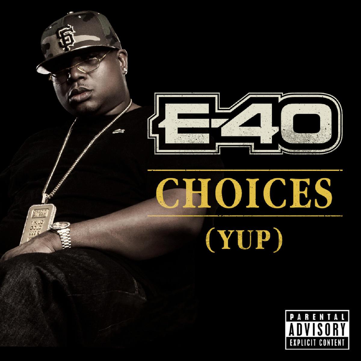 Choices (Yup) by E-40
